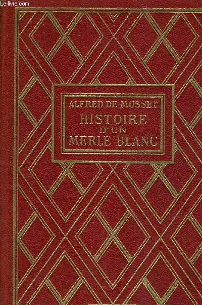 HISTOIRE D'UN MERLE BLANC.