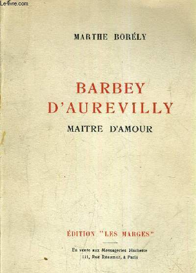 BARBELY D'AUREVILLY MAITRE D'AMOUR.