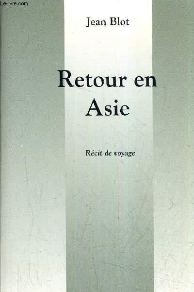 RETOUR EN ASIE.