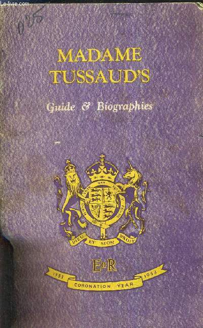 MADAME TUSSAUD'S - GUIDE & BIOGRAPHIES.