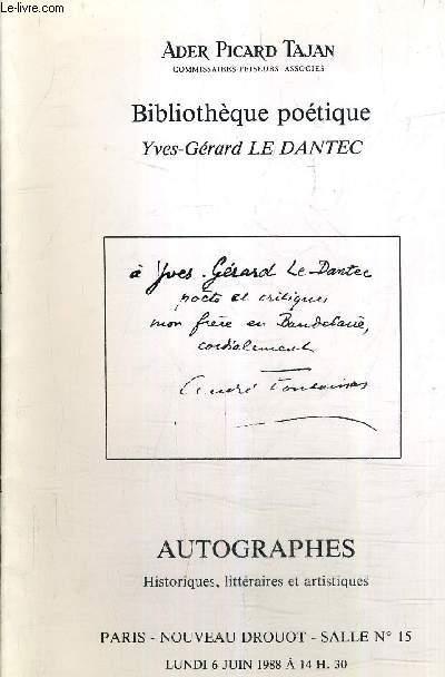 CATALOGUE DE VENTES AUX ENCHERES - BILIOTHEQUE POETIQUE YVES GERARD LE DANTEC - AUTOGRAPHES HISTORIQUES LITTERAIRES ET ARTISITIQUES - NOUVEAU DROUOT - SALLE 15 - LUNDI 6 JUIN 1988 A 14H30.