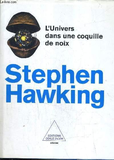 L'UNIVERS DANS UNE COQUILLE DE NOIX.