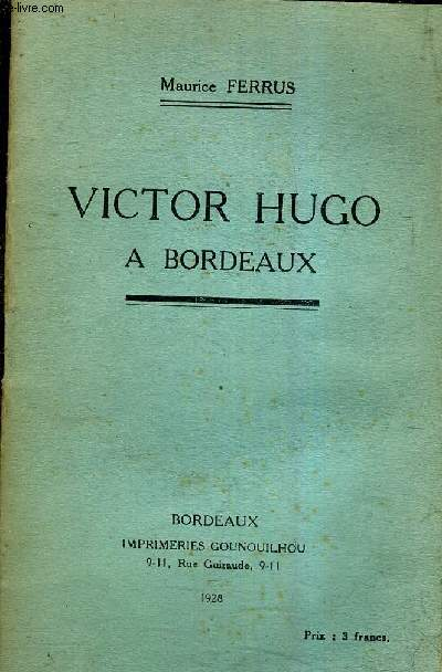 VICTOR HUGO A BORDEAUX.