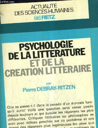 PSYCHOLOGIE DE LA LITTERATURE ET DE LA CREATION LITTERAIRE - ACTUALITE DES SCIENCES HUMAINES.