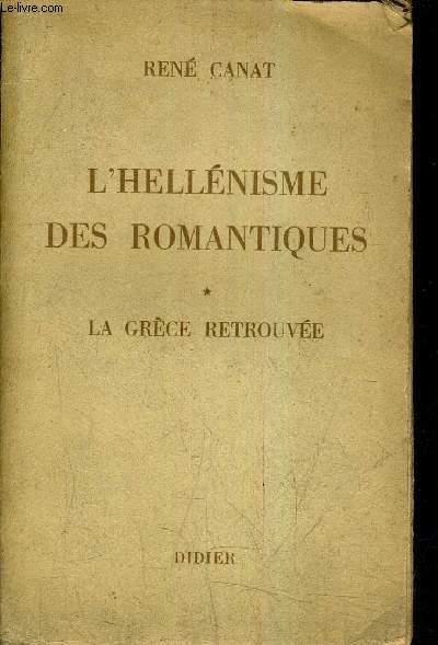 L'HELLENISME DES ROMANTIQUES - GRECE RETROUVEE.