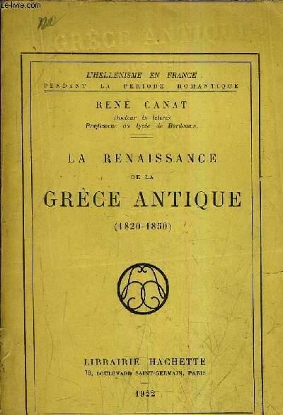 LA RENAISSANCE DE LA GRECE ANTIQUE 1820-1850.