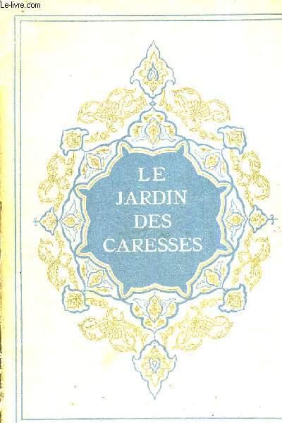 LE JARDIN DES CARESSES /133E EDITION .