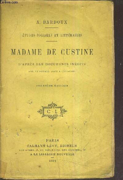 ETUDES SOCIALES ET LITTERAIRES - MADAME DE CUSTINE D'APRES DES DOCUMENTS INEDITS /2E EDITION.