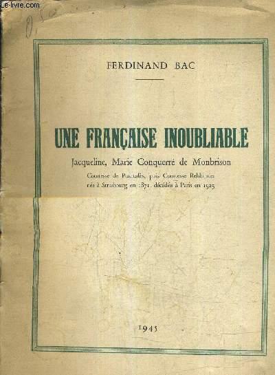 UNE FRANCAISE INOUBLIABLE JACQUELINE MARIE CONQUERRE DE MONBRISON COMTESSE DE POURTALES PUIS COMTESSE REHBINDER NEE A STRASBOURG EN 1871 DECEDEE A PARIS EN 1925.