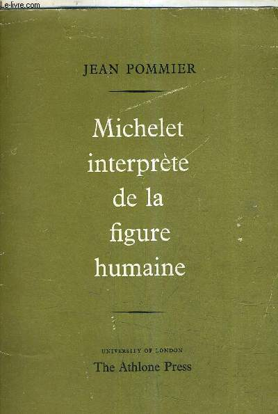 MICHELET INTERPRETE DE LA FIGURE HUMAINE.
