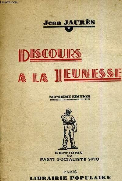 DISCOURS A LA JEUNESSE / 7E EDITION.