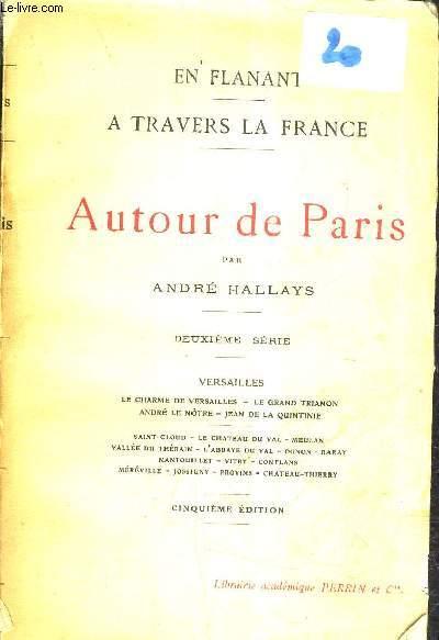 EN FLANANT A TRAVERS LA FRANCE - AUTOUR DE PARIS / 2E SERIE - 5E EDITION.