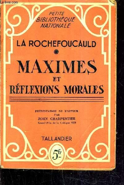 MAXIMES ET REFLEXIONS MORALES - PRESENTATION DE L'AUTEUR PAR JOHN CHARPENTIER.