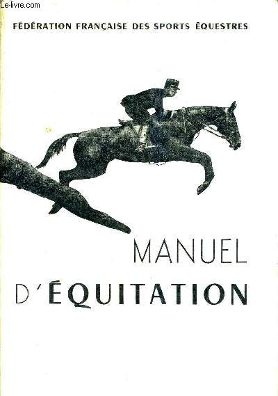 MANUEL D'EQUITATION INSTRUCTION DU CAVALIER EMPLOI ET DRESSAGE DU CHEVAL.