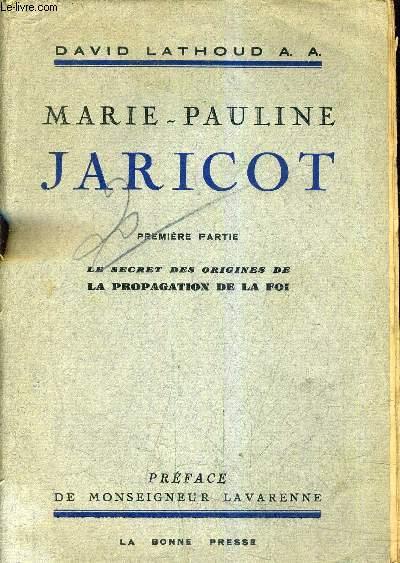 MARIE PAULINE JARICOT - 1 : LE SECRET DES ORIGINES DE LA PROPAGATION DE LA FOI.