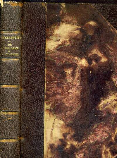 L'EVOLUTION DE LA POESIE LYRIQUE - DE JOSEPH DELORME A PAUL CLAUDEL.