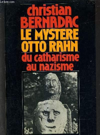 LE MYSTERE OTTO RAHN (LE GRAAL ET MONTSEGUR) DU CATHARISME AU NAZISME.