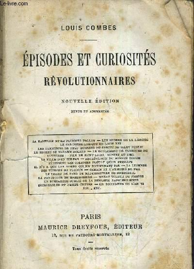 EPISODES ET CURIOSITES REVOLUTIONNAIRES - NOUVELLE EDITION REVUE ET AUGMENTEE.