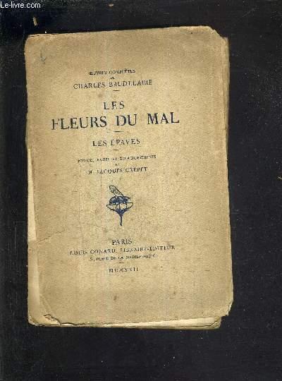 LES FLEURS DU MAL - LES EPAVES - NOTICE NOTES ET ECLAIRCISSEMENTS DE M.JACQUES CREPET.