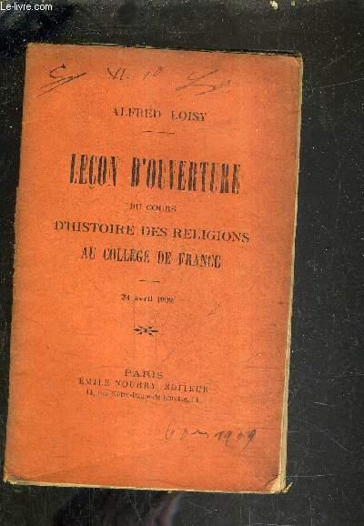 LECON D'OUVERTURE DU COURS D'HISTOIRE DES RELIGIONS AU COLLEGE DE FRANCE - 24 AVRIL 1909.