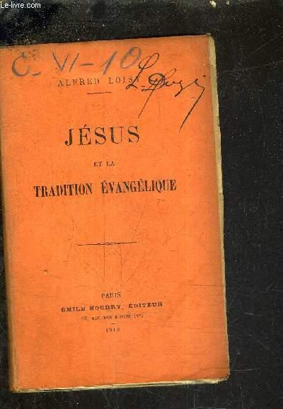 JESUS ET LA TRADITION EVANGELIQUE.
