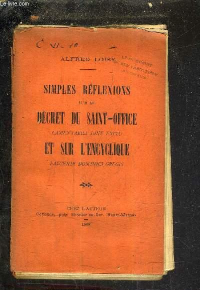 SIMPLES REFLEXIONS SUR LE DECRET DU SAINT OFFICE LAMENTABILI SANE EXITU ET SUR L'ENCYCLIQUE PASCENDI DOMINICI GREGIS.