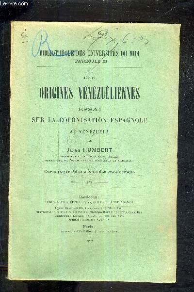 LES ORIGINES VENEZUELIENNES ESSAI SUR LA COLONISATION ESPAGNOLE AU VENEZUELA.