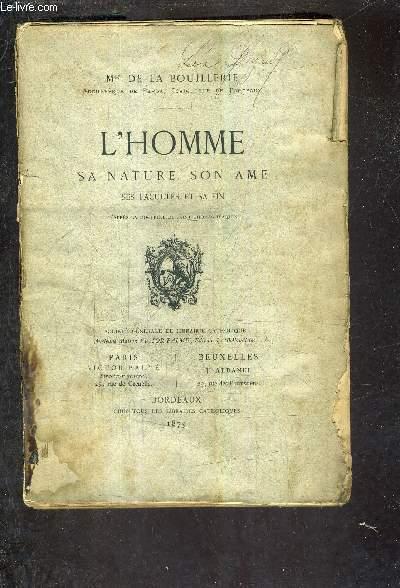 L'HOMME SA NATURE SON AME SES FACULTES ET SA FIN D'APRES LA DOCTRINE DE SAINT THOMAS D'AQUIN.