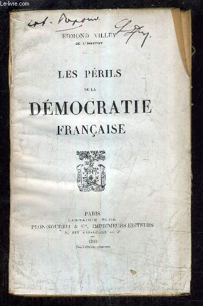LES PERILS DE LA DEMOCRATIE FRANCAISE.