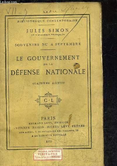 SOUVENIRS DU 4 SEPTEMBRE - LE GOUVERNEMENT DE LA DEFENSE NATIONALE - 4E EDITION.