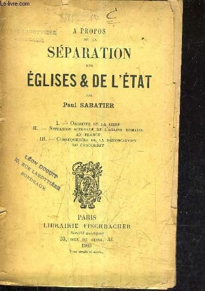 A PROPOS DE LA SEPARATION DES EGLISES ET DE L'ETAT.