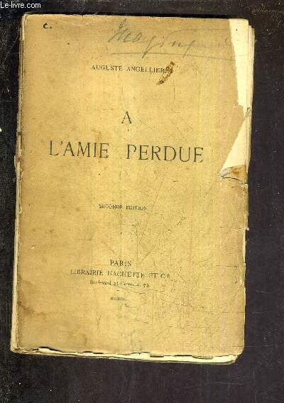 A L'AMIE PERDUE - SECONDE EDITION.
