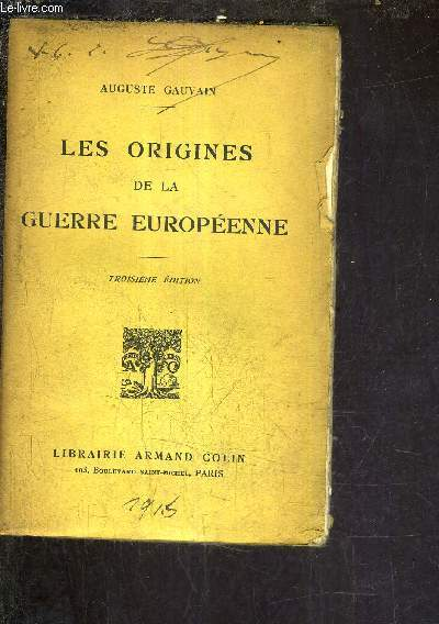 LES ORIGINES DE LA GUERRE EUROPEENNE - 3E EDITION.