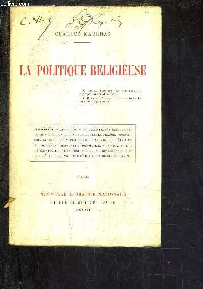 LA POLITIQUE RELIGIEUSE - DIFFICULTES AFFINITES - LA LIBRE PENSEE CATHOLIQUE - NOTRE CONTRE UN L'INDIVIDU CONTRE LA FRANCE - CONFESSION GENERALE D'UN PROTESTANT FRANCAIS - LIBERALISME ET TOLERANCE DEMOCRATIE DEMOPHILE - LE SYLLABUS ETC...