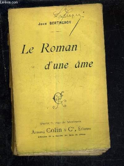 LE ROMAN D'UNE AME.