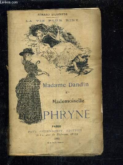 MADAME DANDIN ET MADEMOISELLE PHRYNE / 8E EDITION.