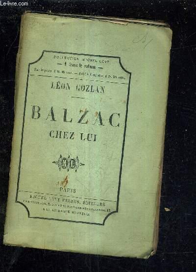 BALZAC CHEZ LUI SOUVENIRS DES JARDIES - 2E EDITION.