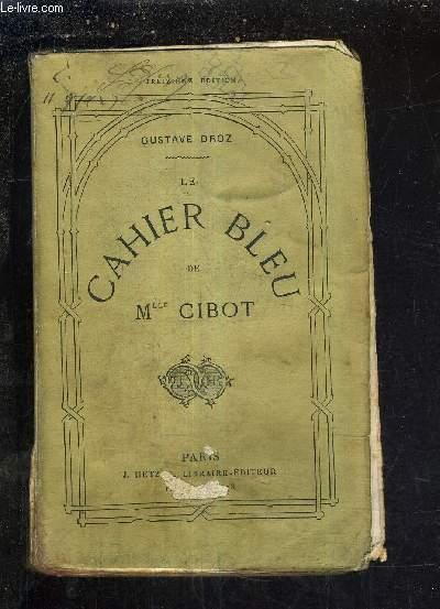 LE CAHIER BLEU DE MLLE CIBOT / 13E EDITION.