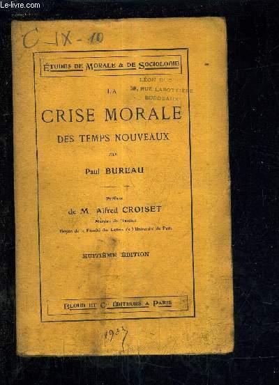 LA CRISE MORALE DES TEMPS NOUVEAUX / 8E EDITION.
