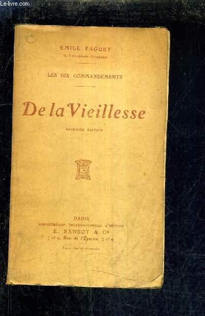 LES DIX COMMANDEMENTS - DE LA VIEILLESSE / 2E EDITION.