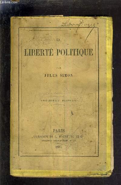 LA LIBERTE POLITIQUE /3E EDITION.