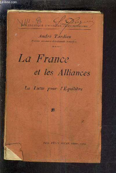 LA FRANCE ET LES ALLIANCES - LA LUTTE POUR L'EQUILIBRE.