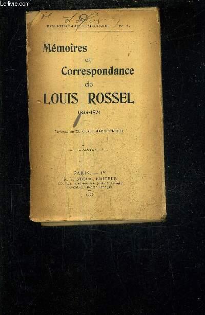 MEMOIRES ET CORRESPONDANCE DE LOUIS ROSSEL 1844-1871.