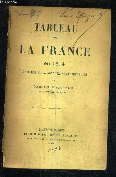 TABLEAU DE LA FRANCE EN 1614 LA FRANCE ET LA ROYAUTE AVANT RICHELIEU .