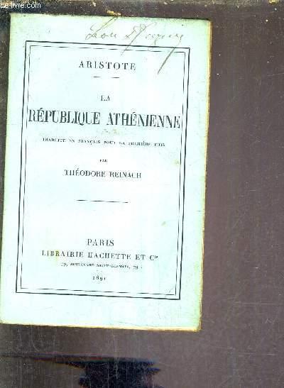 LA REPUBLIQUE ATHENIENNE - TRADUITE EN FRANCAIS POUR LA PREMIERE FOIS PAR THEODORE REINACH.