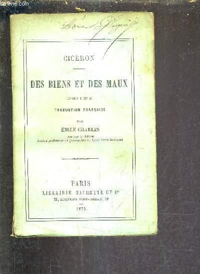 DES BIENS ET DES MAUX - LIVRES I ET II TRADUCTION FRANCAIS PAR EMILE CHARLES.