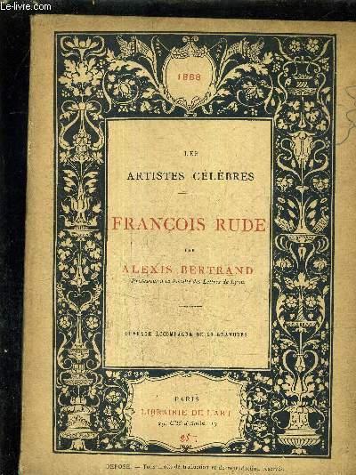 FRANCOIS RUDE / COLLECTION LES ARTISTES CELEBRES.