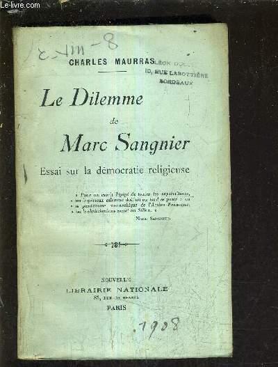 LE DILEMME DE MARC SANGNIER ESSAI SUR LA DEMOCRATIE RELIGIEUSE.