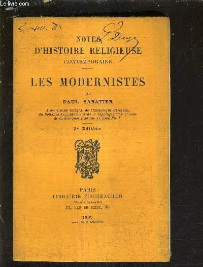 NOTES D'HISTOIRE RELIGIEUSE CONTEMPORAINE  - LES MODERNISTES - 3E EDITION.
