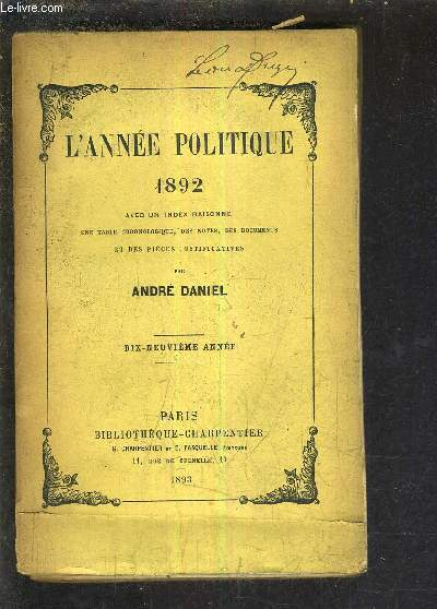 L'ANNEE POLITIQUE 1892 AVEC UN INDEX RAISONNE UNE TABLE CHRONOLOGIQUE DES NOTES DES DOCUMENTS ET DES PIECES JUSTIFICATIVES - DIX NEUVIEME ANNEE.